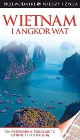 Przewodnik po Wietnamie i Angkor Wat Wiedza i Życie